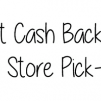 Get Cash Back on Store Pick-up!